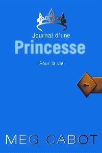 Journal d'une princesse. Volume 10, Pour la vie