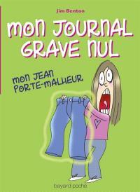 Mon journal grave nul. Volume 2, Mon jean porte-malheur