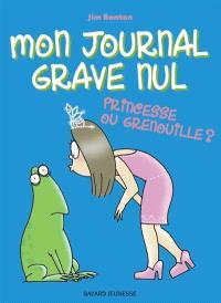 Mon journal grave nul. Volume 3, Princesse ou grenouille ?