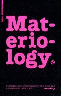 Materiology : l'essentiel sur les matériaux et technologies à l'usage des créateurs