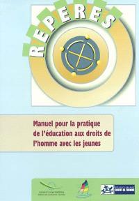Repères, manuel pour la pratique de l'éducation aux droits de l'homme avec les jeunes