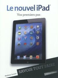 Le nouvel iPad : vos premiers pas