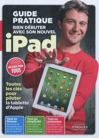 Guide pratique : bien débuter avec son nouvel iPad
