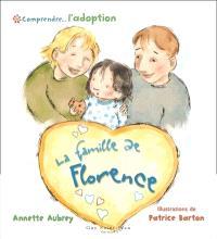 La famille de Florence  : comprendre l'adoption