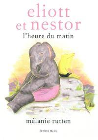 Eliott et Nestor : l'heure du matin