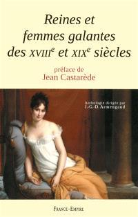 Reines et femmes galantes des XVIIIe et XIXe siècles