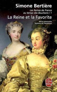 Les reines de France au temps des Bourbons. Volume 3, La reine et la favorite