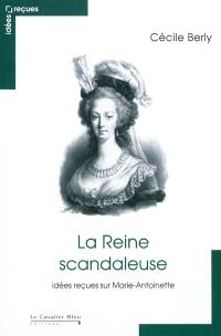 La reine scandaleuse
