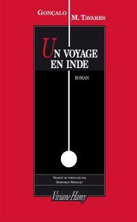Un voyage en Inde : mélancolie contemporaine : un itinéraire