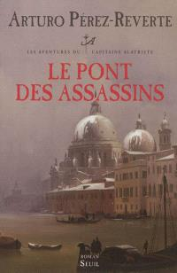 Les aventures du capitaine Alatriste. Volume 7, Le pont des assassins
