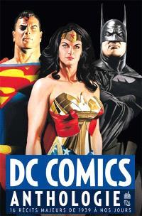 DC comics : anthologie : 16 récits majeurs de 1939 à nos jours