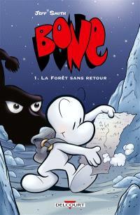 Bone. Volume 1, La forêt sans retour