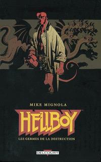 Hellboy. Volume 1, Les germes de la destruction