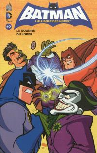 Batman, l'alliance des héros. Volume 2, Le sourire du Joker
