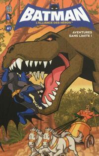 Batman, l'alliance des héros. Volume 1, Aventures sans limite !
