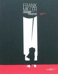 Frank Miller, urbaine tragédie