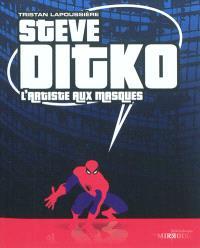 Steve Ditko : l'artiste aux masques