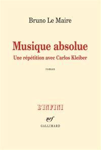 Musique absolue : une répétition avec Carlos Kleiber