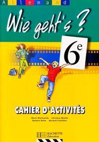 Wie geht's, allemand 6e, LV1 : cahier d'activités