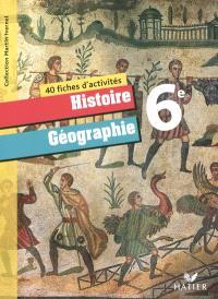 Histoire géographie 6e : 40 fiches d'activités