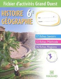 Histoire géographie 6e : fichier d'activités Grand Ouest