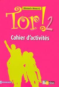 Tor ! Allemand 2e année : cahier d'activités