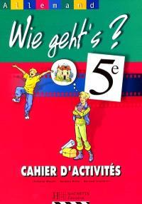 Wie geht's ?, allemand 5e : cahier d'activités