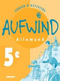 Aufwind, allemand, 5e : cahier d'activités