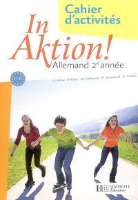 In Aktion ! allemand 2e année, A1-A2 : cahier d'activités