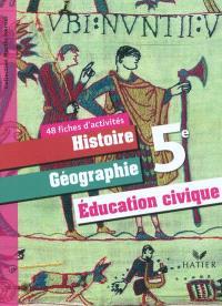 Histoire géographie, éducation civique 5e : fichier d'activités