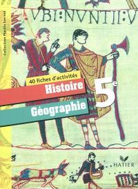 Histoire géographie 5e : 40 fiches d'activités