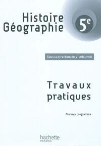 Histoire géographie 5e : travaux pratiques : nouveau programme