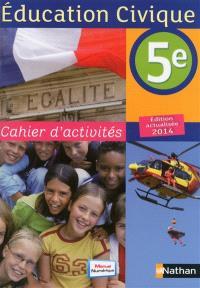 Education civique, 5e : cahier d'activités : édition 2014