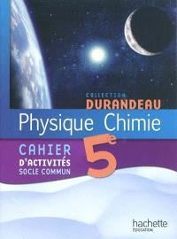 Physique chimie 5e : cahier d'activités socle commun