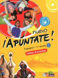 Nuevo apuntate ! espagnol 1re année, A1-A2 : cahier activités