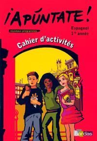 Apuntate !, 1re année : cahier d'activités