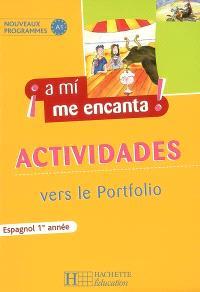A mi me encanta ! Espagnol 1re année, nouveaux programmes A1 : actividades vers le Portfolio