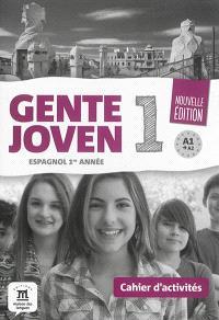 Gente joven 1 : espagnol 1re année, A1-A2 : cahier d'activités