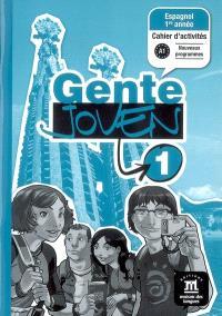 Gente joven 1, niveau A1 : espagnol 1re année, cahier d'activités : nouveaux programmes