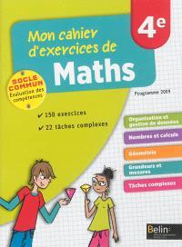 Mon cahier d'exercices de maths, 4e : programme 2009