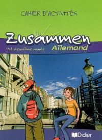 Zusammen, allemand LV2 deuxième année : cahier d'activités