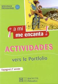 A mi me encanta ! Espagnol 2e année, nouveaux programmes A2 : actividades vers le portfolio