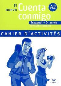 El nuevo cuenta conmigo, espagnol 2e année, A2 : cahier d'activités : nouveaux programmes