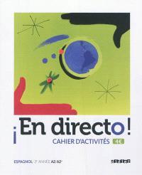 En directo, espagnol, 2e année, A2-A2+ : cahier d'activités