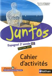 Juntos espagnol 2e année A2 : cahier d'activités