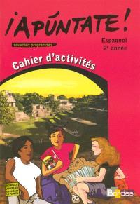 Apuntate !, espagnol 2e année : cahier d'activités