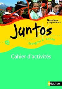 Juntos espagnol 2e année : nouveaux programmes : cahier d'activités