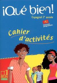 Qué bien ! espagnol 2e année, A2 : cahier d'activités