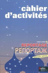 Reportage : russe cahier d'activtés. Volume 2