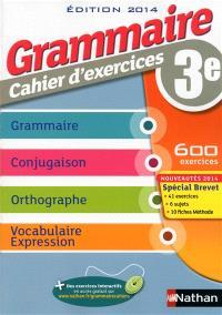 Grammaire 3e : cahier d'exercices 2014